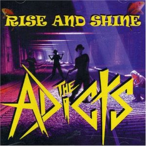 The Adicts Rise and Shine, 2002