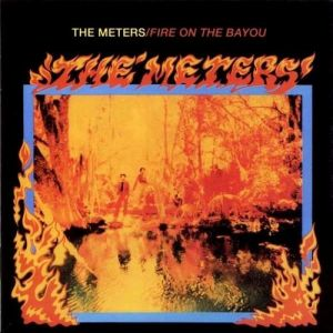The Meters Fire On The Bayou, 1975