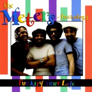 The Meters Funkify Your Life: The Meters Anthology, 1995