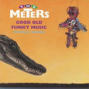 The Meters Good Old Funky Music, 1990