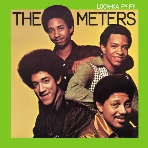 The Meters Look-Ka Py Py, 1969