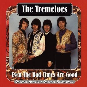 The Tremeloes Even the Bad Times are Good, 1967