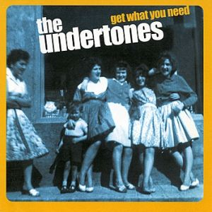 The Undertones Get What You Need, 2003