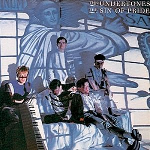 The Undertones The Sin of Pride, 1983