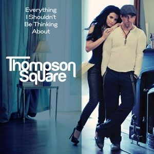 Thompson Square Everything I Shouldn't Be Thinking About, 2013