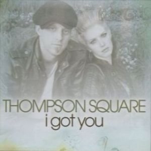 Thompson Square I Got You, 2011