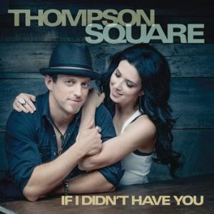 Thompson Square If I Didn't Have You, 2012