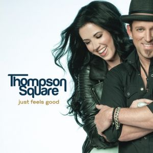 Thompson Square Just Feels Good, 2013