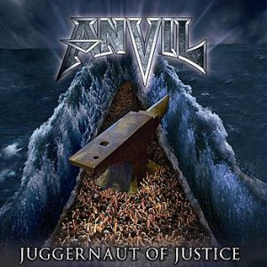 Anvil Juggernaut of Justice, 2011