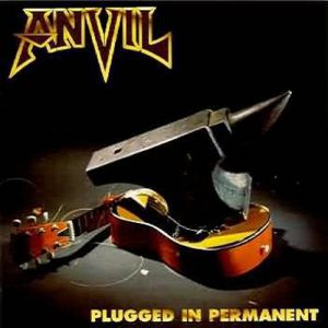 Anvil Plugged in Permanent, 1996