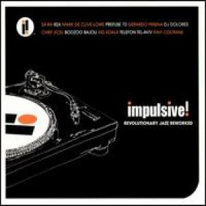 Apparat Impulsive! Revolutionary Jazz Reworked, 2005
