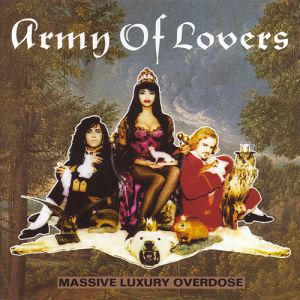 Army of Lovers Massive Luxury Overdose, 1991