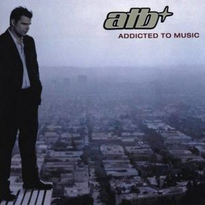 ATB Addicted to Music, 2003
