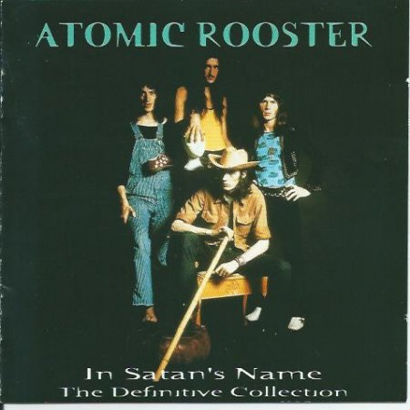 Atomic Rooster In Satan's Name: The Definitive Collection, 1997