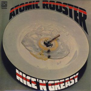 Atomic Rooster Nice 'n' Greasy, 1973