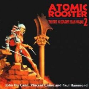 Atomic Rooster The First 10 Explosive Years Volume 2, 2015