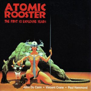 Atomic Rooster The First 10 Explosive Years, 1999