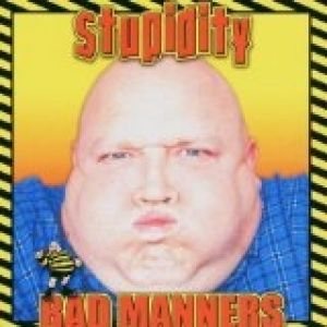 Bad Manners Stupidity, 2003