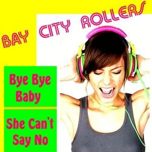 Bay City Rollers Bye, Bye, Baby, 1965