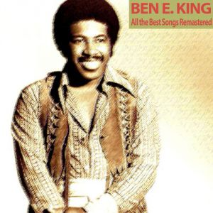Ben E. King All the Best Songs Remastered, 1998