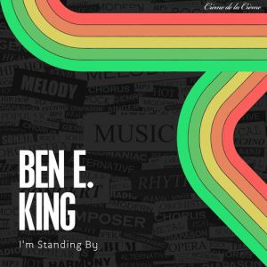 Ben E. King I'm Standing By, 1962