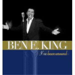 Ben E. King I've Been Around, 2006
