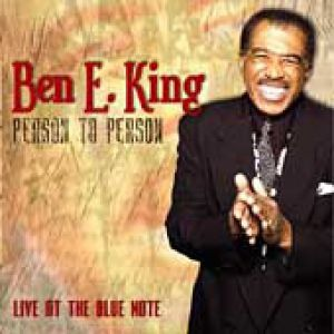 Ben E. King Person To Person: Live At The Blue Note, 2003