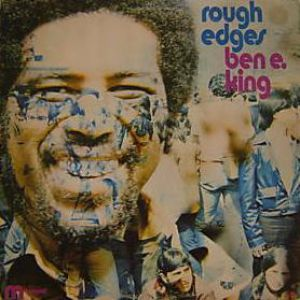 Ben E. King Rough Edges, 1970