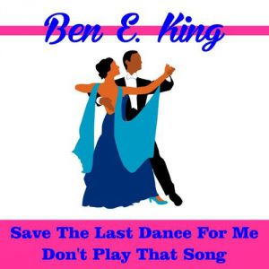 Ben E. King Save the Last Dance for Me, 1987