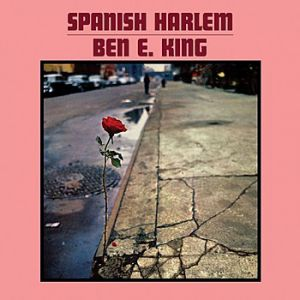 Ben E. King Spanish Harlem, 1961