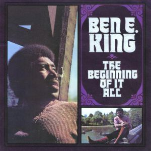 Ben E. King The Beginning of It All, 1972