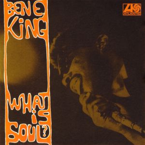 Ben E. King What Is Soul, 1967