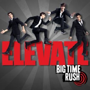 Big Time Rush Elevate, 2011