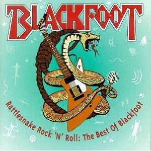 Rattlesnake Rock N' Roll: The Best of Blackfoot Album