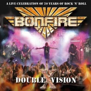 Bonfire Double Vision, 2007