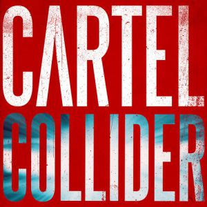 Cartel Collider, 2013
