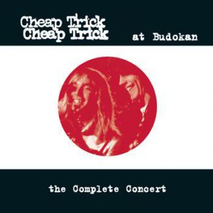 Cheap Trick at Budokan: the Complete Concert Album