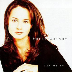 Chely Wright Let Me In, 1997