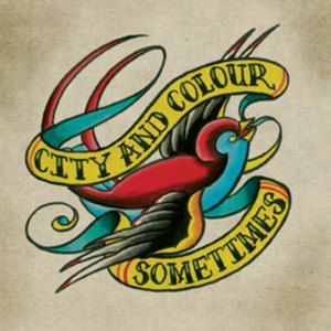 City and Colour Sometimes, 2005