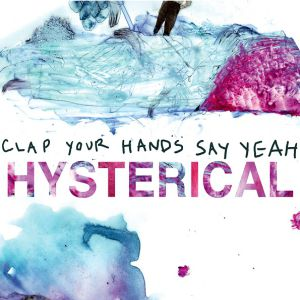 Clap Your Hands Say Yeah Hysterical, 2011