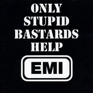 Only Stupid Bastards Help EMI - album