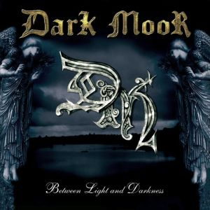 Dark Moor Between Light and Darkness, 2003