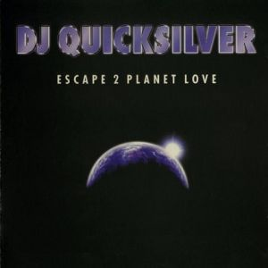 DJ Quicksilver Escape 2 Planet Love, 1998