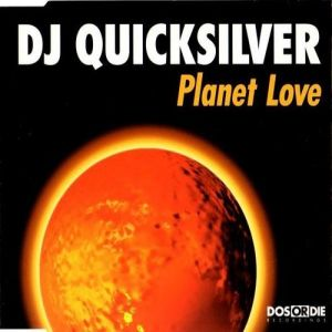 DJ Quicksilver Planet Love, 1998