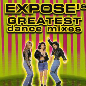 Exposé's Greatest Dance Mixes - album