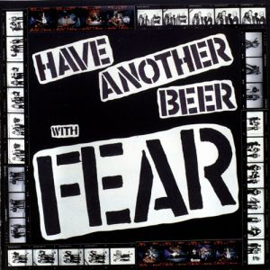 Have Another Beer with Fear Album