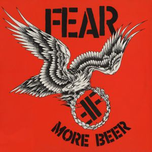 Fear More Beer, 1985