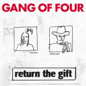 Gang of Four Return the Gift, 2005
