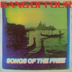 Gang of Four Songs of the Free, 1982