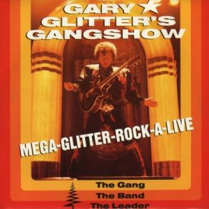 Gary Glitter's Gangshow: The Gang, the Band, the Leader - album